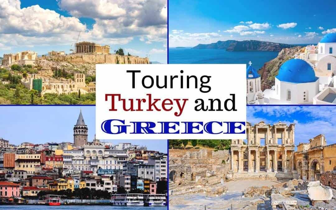 TOURING GREECE AND TURKEY