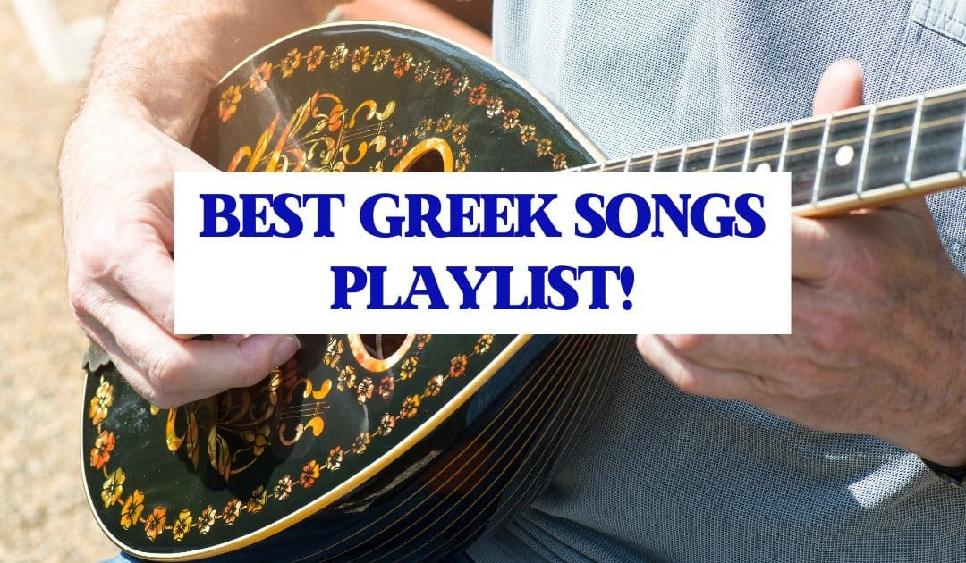 THE BEST GREEK SONGS PLAYLIST